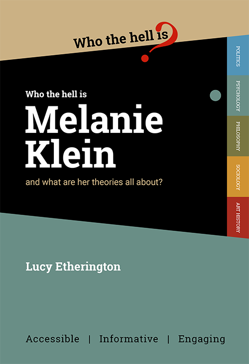 Who the hell is Melanie Klein